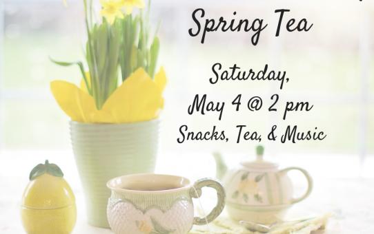 Spring Tea 5/4 @ 2