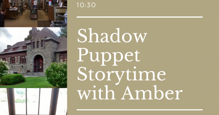 Shadow Puppet Storytime with Amber